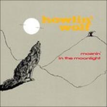 Moanin' in the Moonlight - CD Audio di Howlin' Wolf
