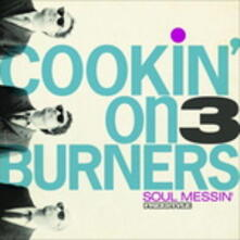 Soul Messin' - Vinile LP di Cookin' on 3 Burners