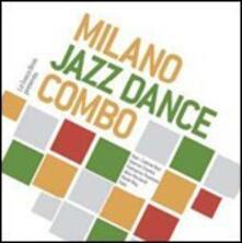 Milano Jazz-Dance Combo - Vinile LP di Milano Jazz-Dance Combo