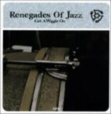 Get a Wiggle on - Vinile LP di Renegades of Jazz