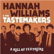 A Hill of Feathers - Vinile LP di Hannah Williams,Tastemakers