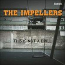 This Is Not a Drill - Vinile LP di Impellers