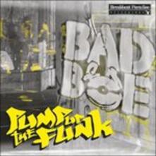 Pump Up the Funk - Vinile LP di Badboe
