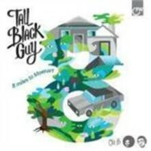 8 Miles to Moenart - Vinile LP di Tall Black Guy