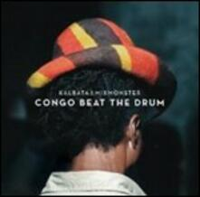 Congo Beat the Drum - Vinile LP di Kalbata,Mixmonster