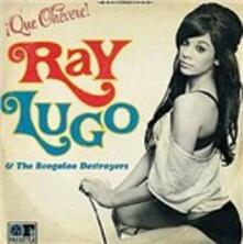 Que chevere! - Vinile LP di Ray Lugo,Boogaloo Destroyers