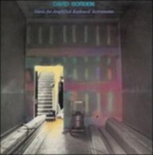 Music for Amplified Keyboard Instruments - Vinile LP di David Borden
