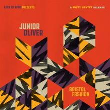 Bristol Fashion - Vinile LP di Junior Oliver