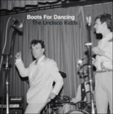 The Undisco Kidds - Vinile LP di Boots for Dancing