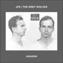 Assassin - Vinile LP di Grey Wolves,JFK