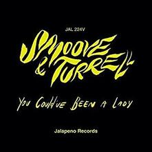 You Could've Been a Lady - Vinile 7'' di Smoove & Turrell