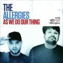 As We Do Our Thing - Vinile LP di Allergies