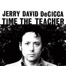 Time the Teacher - Vinile LP di Jerry David DeCicca