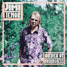 Order of Nothingness - Vinile LP di Jimi Tenor