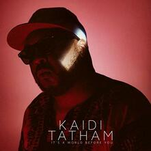 It's a World Before You - Vinile LP di Kaidi Tatham