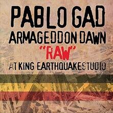 Armageddon Dawn Raw at King Earthquake Studio - Vinile LP di Pablo Gad