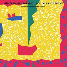 Bolerio - Vinile LP di Judith Ravitz