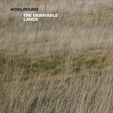 Debatable Lands - Vinile LP di Howlrounds