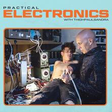 Practical Electronics with Thighpaulsand - Vinile LP di Thighpaulsandra