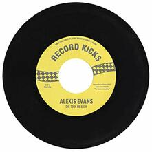 She Took Me Back - It's All Over Now - Vinile 7'' di Alexis Evans