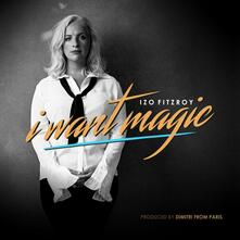 I Want Magic - Vinile LP di Izo Fitzroy