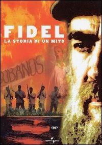 Locandina Fidel. La storia di un mito