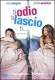 Cover Dvd DVD Ti odio, ti lascio, ti...