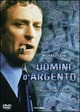 Cover Dvd DVD Uomini d'argento