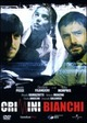Cover Dvd DVD Crimini bianchi