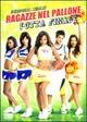 Cover Dvd Ragazze nel pallone - Lotta finale