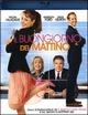 Cover Dvd DVD Il buongiorno del mattino