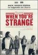 Cover Dvd DVD When You're Strange