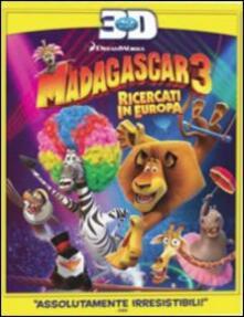 Madagascar 3. Ricercati in Europa 3D<span>.</span> versione 3D di Eric Darnell,Tom McGrath,Conrad Vernon - Blu-ray