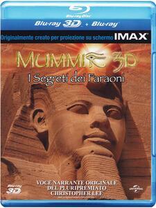 Mummie. I segreti dei faraoni 3D (Blu-ray + Blu-ray 3D) di Keith Melton