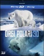Orsi polari 3D (Blu-ray + Blu-ray 3D)