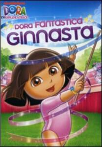 Dora l'esploratrice. Dora fantastica ginnasta - DVD