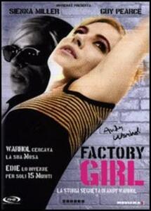 Factory Girl di George Hickenlooper - DVD
