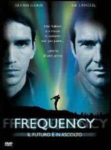 Frequency. Il futuro è in ascolto di Gregory Hoblit - DVD