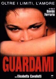 Guardami di Davide Ferrario - DVD