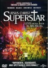 Film Jesus Christ Superstar. Live Arena Tour. Il musical Laurence Connor