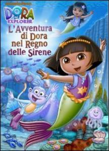 Dora l'esploratrice. L'avventura di Dora nel regno delle sirene - DVD