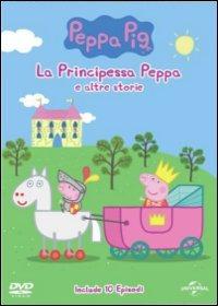 Cover Dvd Peppa Pig. La principessa e altre storie (DVD)