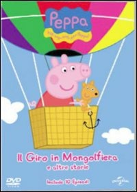 Cover Dvd Peppa Pig. Il giro in mongolfiera e altre storie (DVD)