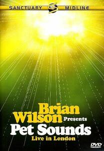 Brian Wilson Presents Pet Sounds Live In London - DVD
