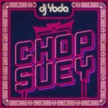 Chop Suey - Vinile LP di DJ Yoda