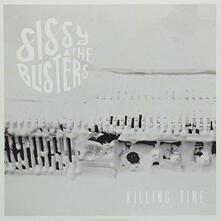 Sissy & the Blisters - Killing Time - Vinile 7''