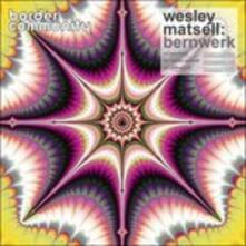 Bernwerk - Vinile LP di Wesley Matsell