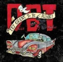 It's Great to Be Alive - CD Audio di Drive by Truckers