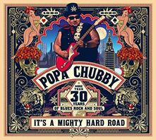 It's a Mighty Hard Road - Vinile LP di Popa Chubby