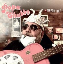 Tinfoil Hat - CD Audio di Popa Chubby